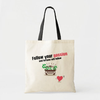Follow Your Passion Budget Tote Bag