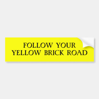 Follow Your Yellow Brick Road Bumper Sticker