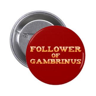 Follower OF Gambrinus Pinback Buttons