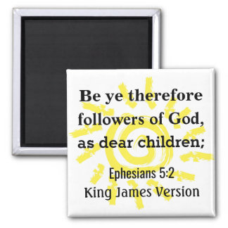 Followers of God, As Dear Children Square Magnet