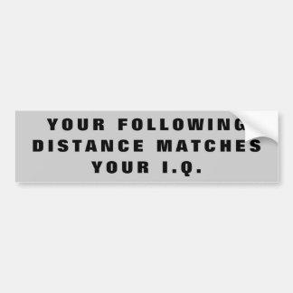 Following Distance Same as IQ Bumper Sticker
