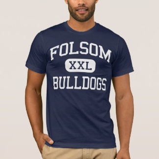 Folsom - Bulldogs - High - Folsom California T-Shirt