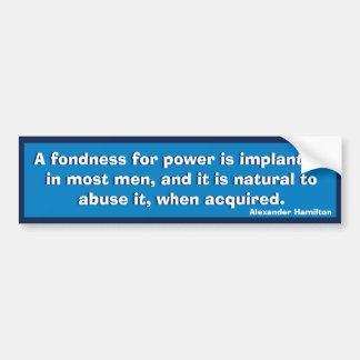 Fondness for Power (Hamilton) Bumper Stickers