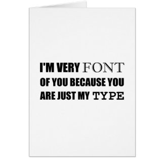 Font Of You My Type Card