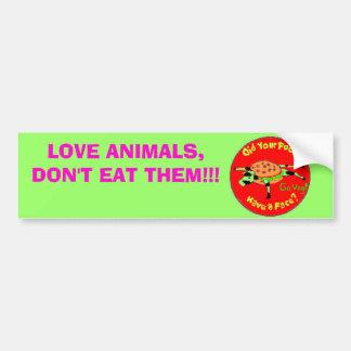 food2, LOVE ANIMALS,DON'T EAT THEM!!! Bumper Sticker