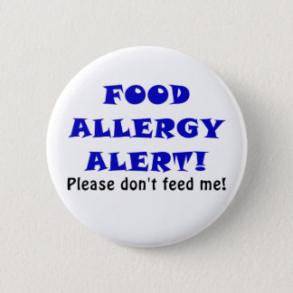 Food Allergy Alert Please Dont Feed Me 6 Cm Round Badge