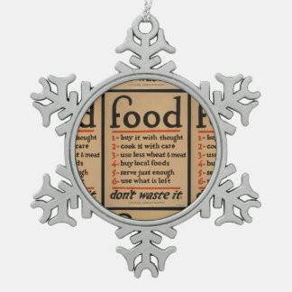 Food, Don't Waste It - Vintage War Poster Snowflake Pewter Christmas Ornament