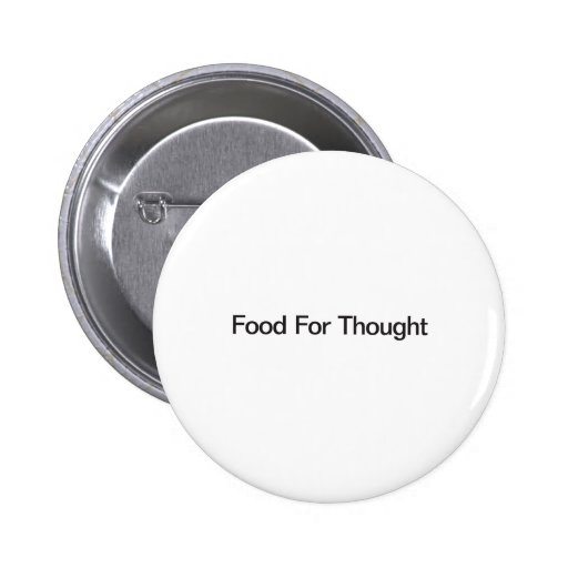 Food For Thought Pinback Buttons