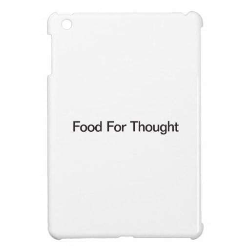 Food For Thought Cover For The iPad Mini