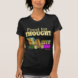 Food for Thought Tee Shirts