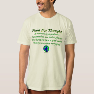 Food For Thought Tshirts
