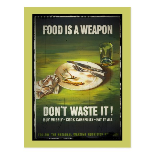 Food is a Weapon Don't Waste Postcard