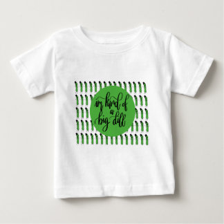 "Food pun ""IM KIND OF A BIG DILL"" Baby T-Shirt"