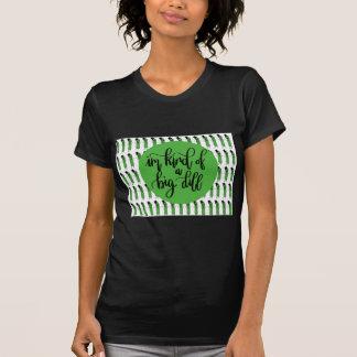 "Food pun ""IM KIND OF A BIG DILL"" T-Shirt"