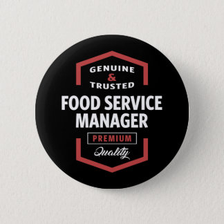 Food Service Manager Logo Gift Ideas 6 Cm Round Badge