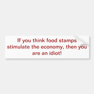 Food stamps. bumper sticker