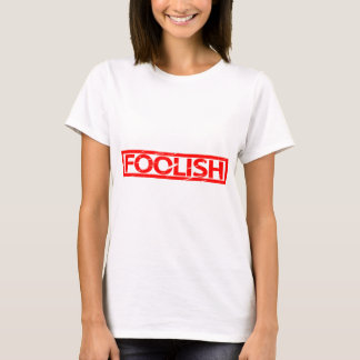 Foolish Stamp T-Shirt