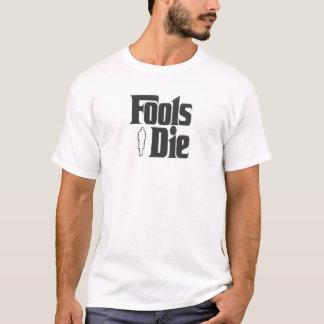 Fools Die T-Shirt