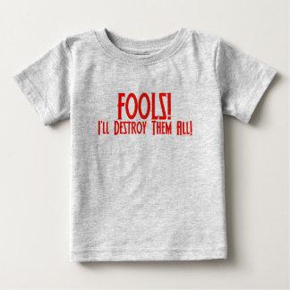 Fools! I'll Destroy Them All! Baby T-Shirt