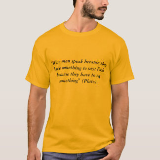Fools Speak Plato Quote T-shirt