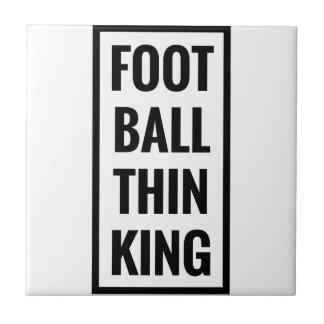 foot ball think king or football thinking? ceramic tile