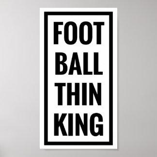 foot ball think king or football thinking? poster