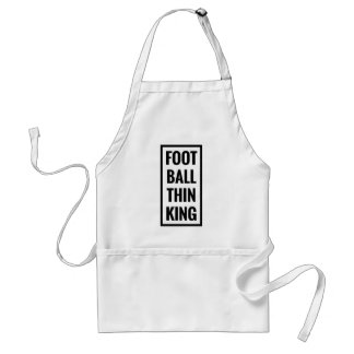 foot ball think king or football thinking? standard apron