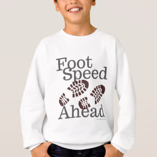 Foot Speed Ahead T-Shirt Hiking Enthusiasts