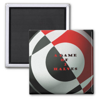 Football- A Game of 2 Halves Square Magnet