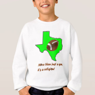 Football in Texas is Religion Sweatshirt