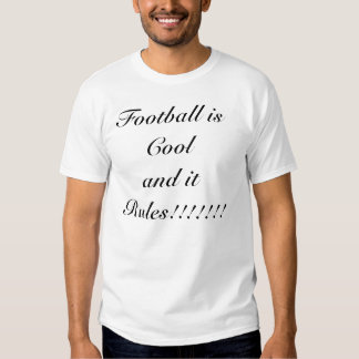 Football is Cool and it Rules Tees