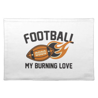 Football My Burning Love Placemat