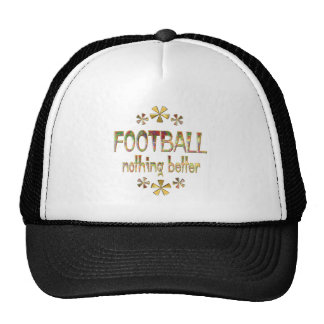 FOOTBALL Nothing Better Hats