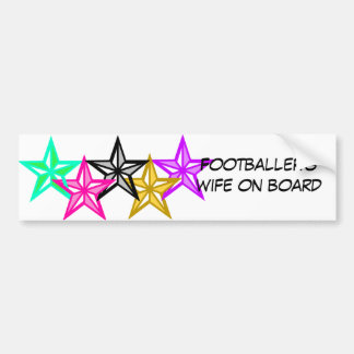 Footballer's wife on board bumper sticker