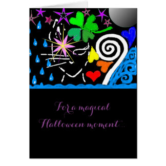 """""""For a Magical Halloween Moment..."""" Card"""