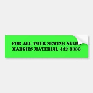 FOR ALL YOUR SEWING NEEDS MARGIES MATERIAL 442 ... CAR BUMPER STICKER