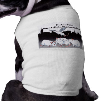 For Doggies that Support the West Side Highway Rat Shirt