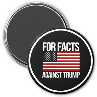 For Facts Against Trump - - Pro-Science -- white - 7.5 Cm Round Magnet