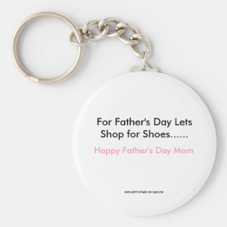 For Father's Day Lets Shop for Shoes......, Hap... Basic Round Button Key Ring