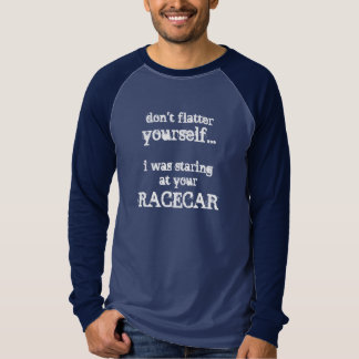 For her or for him - Staring at your Racecar! T-Shirt