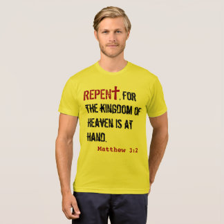 for HIM (adult): Matthew 3:2 + Acts 3:19 T-Shirt