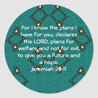 For I know the plans I have ....  Jeremiah 29:11 Round Sticker