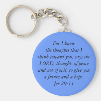 For I knowthe thoughts that I think toward you,... Basic Round Button Key Ring