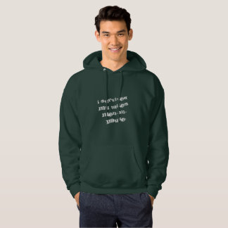 For men only ...sorry? hoodie