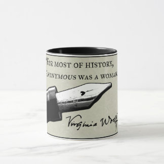 """""""For most of history, Anonymous was a woman."""" Mug"""