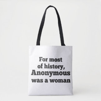 For most of history, Anonymous was to woman Tote Bag