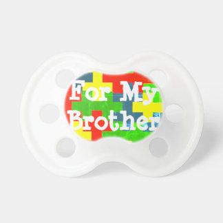 """For My Brother"" Autism Awareness Binkies Dummy"