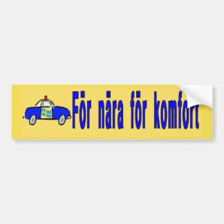 För nära för komfort, Sweden Bumper Sticker