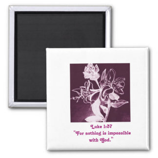 For nothing is impossible with God Square Magnet