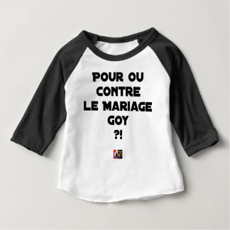 FOR OR AGAINST THE GOYISH MARRIAGE? - Word games Baby T-Shirt